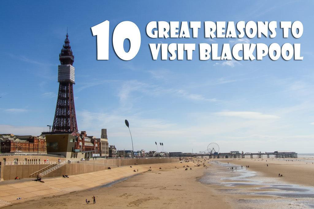 10 Great Reasons to Visit Blackpool