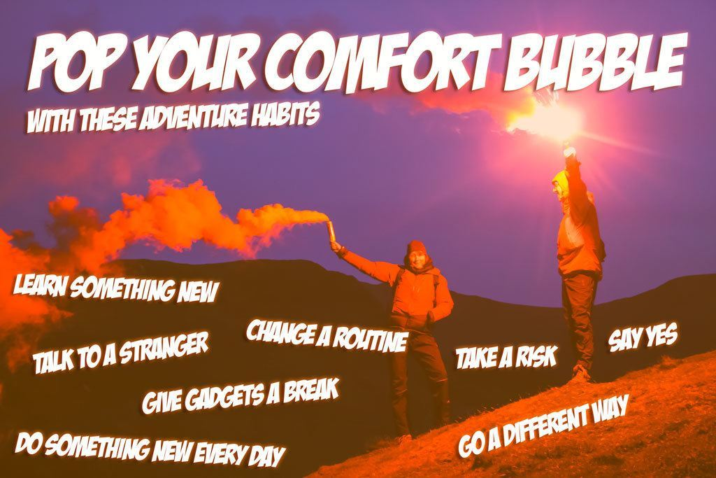 Pop Your Comfort Bubble with these Adventure Habits