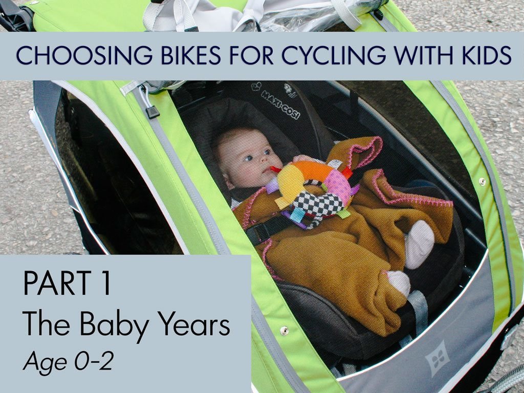 Choosing Bikes for Cycling with Kids Part 1 Baby Years Age 0-2