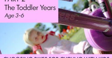 Choosing Bikes for Cycling with Kids Part 2 Toddler Years Age 3-6