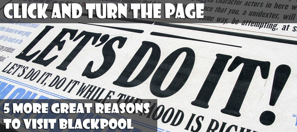 5 more reasons to Visit Blackpool