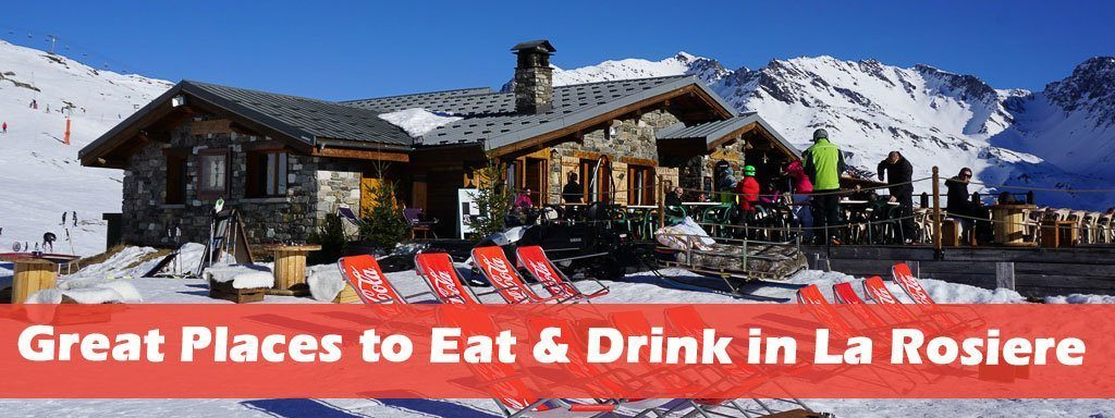 Great Restaurants Places to Eat and Drink in La Rosiere