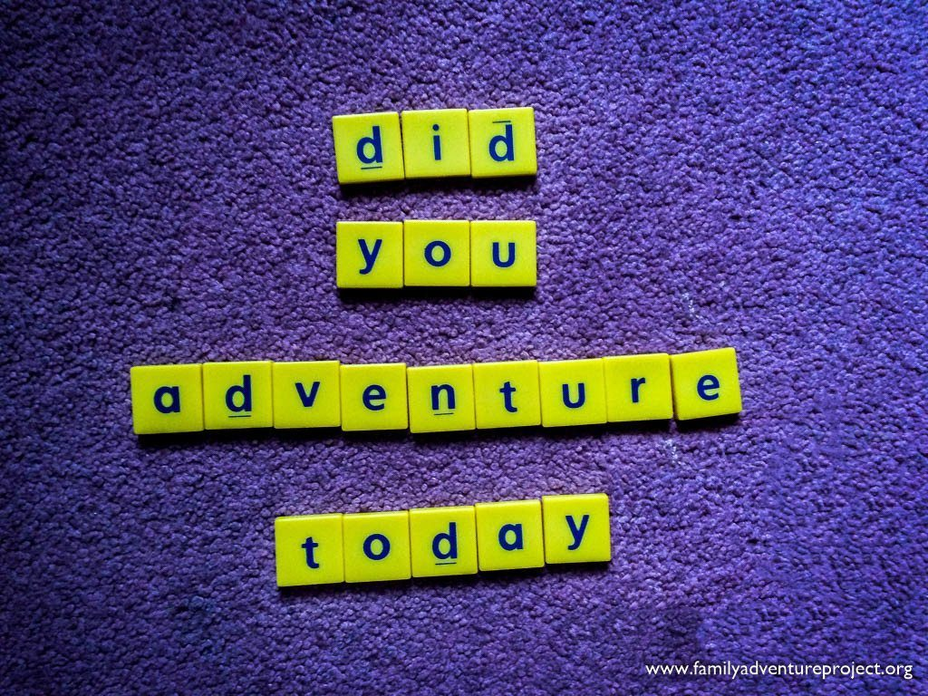 Did you adventure today?