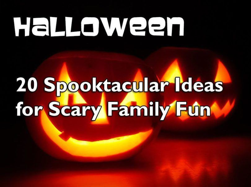 20 Spooktacular Ideas for Scary Halloween Fun