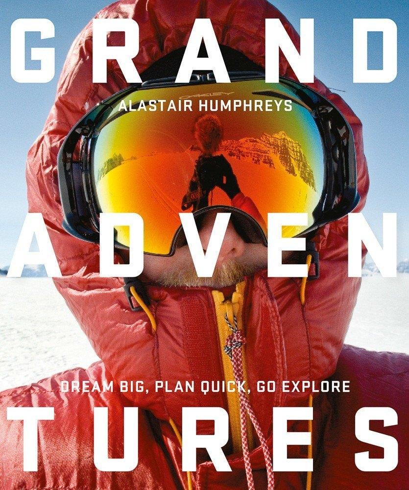 Výsledok vyhľadávania obrázkov pre dopyt Grand Adventures (Alastair Humphreys)